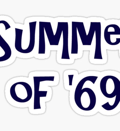 Summer of '69 Sticker