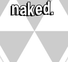 I'd really like to see how you look when I'm naked. Sticker