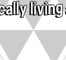 I'm living so far beyond my income that we're practically living apart. Sticker