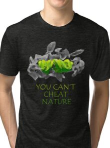 You can't cheat nature - snake Tri-blend T-Shirt