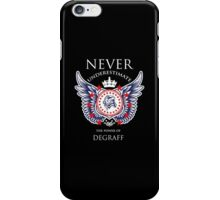 Never Underestimate The Power Of Degraff - Tshirts & Accessories iPhone Case/Skin