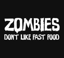 Zombies Don't Like Fast Food (dark) by xTRIGx