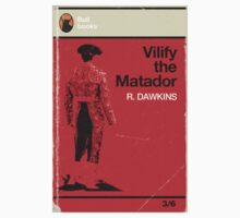 Vilify The Matador by Brian Edwards