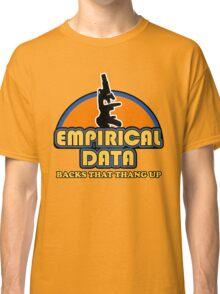 Empirical Data Backs That Thang Up Classic T-Shirt