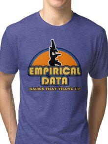 Empirical Data Backs That Thang Up Tri-blend T-Shirt