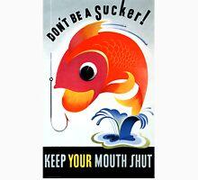 Don't be a Sucker US Vintage War Poster Unisex T-Shirt