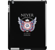 Never Underestimate The Power Of Dixon - Tshirts & Accessories iPad Case/Skin