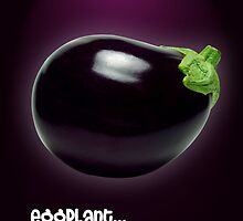 "Eggplant ""The New Apple"" by StephChesna"
