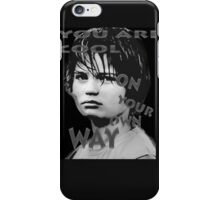 YOU ARE COOL ON YOUR OWN WAY iPhone Case/Skin