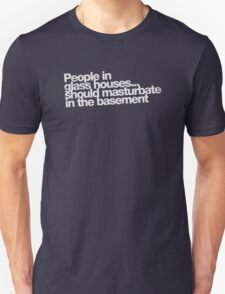 People in glass houses... (white) Unisex T-Shirt
