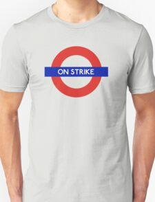 London Undeground - On Strike Unisex T-Shirt