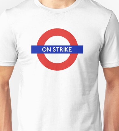 London Undeground - On Strike Unisex T-Shirt