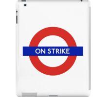 London Undeground - On Strike iPad Case/Skin