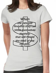 Ben Franklin Quotation on Voting and Money T-Shirt