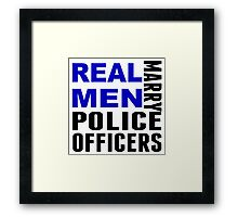 Real Men Marry Police Officers Framed Print