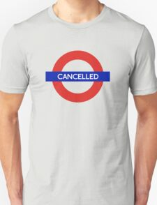 London Underground - Cancelled T-Shirt