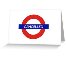 London Underground - Cancelled Greeting Card