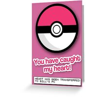 You have caught my heart! Greeting Card
