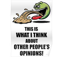 This Is What I Think About Other People's Opinions! (Emoticon Smiley Meme) Poster