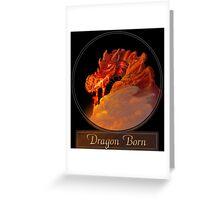 Dragon Born Greeting Card
