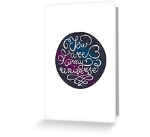 You are my universe Greeting Card