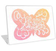 You give me butterflies Laptop Skin
