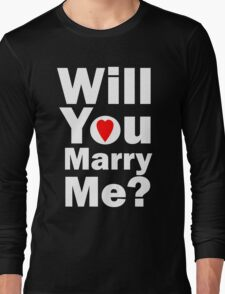 Will you marry me? (white) Long Sleeve T-Shirt