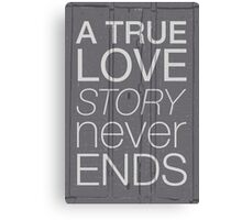 A true love story never ends Canvas Print