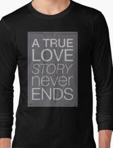 A true love story never ends Long Sleeve T-Shirt