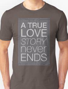 A true love story never ends Unisex T-Shirt