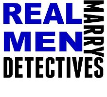 Real Men Marry Detectives by GiftIdea