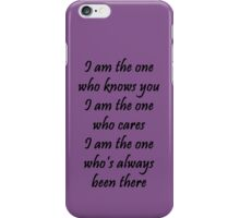 I am the one iPhone Case/Skin