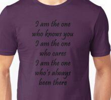 I am the one Unisex T-Shirt