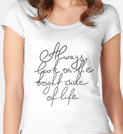 Always look on the bright side of life Women's Fitted Scoop T-Shirt