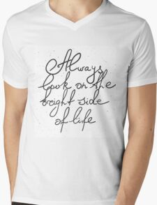 Always look on the bright side of life Mens V-Neck T-Shirt