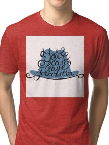 You can leave your hat on Tri-blend T-Shirt