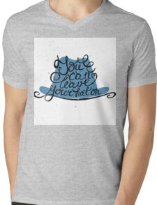 You can leave your hat on Mens V-Neck T-Shirt