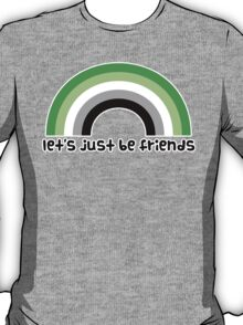 Let's Just Be Friends T-Shirt