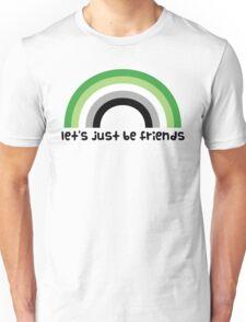 Let's Just Be Friends Unisex T-Shirt