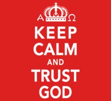 Keep Calm and Trust God Kids Clothes