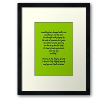 Something has changed within me Framed Print
