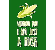 Without you, I am just a husk - IT Crowd Photographic Print