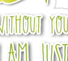 Without you, I am just a husk - IT Crowd Sticker