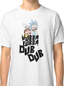 Wubba Lubba Dub Dub Classic T-Shirt