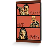 The Good, The Bad and The Shiny (Firefly / Serenity mashup) Greeting Card