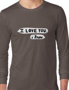 I Love You, I Know - Star Wars Long Sleeve T-Shirt