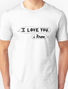 I Love You, I Know - Star Wars T-Shirt