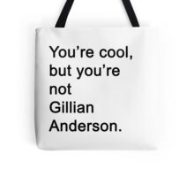 You're Not Gillian Anderson Tote Bag