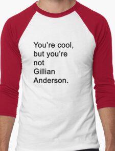 You're Not Gillian Anderson Men's Baseball ¾ T-Shirt