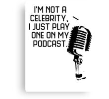 Podcast Celebrity Canvas Print